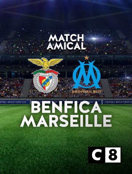 C8 - Football - Match amical : Benfica / Marseille