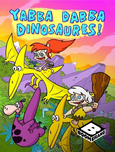 Boomerang - Yabba Dabba Dinosaurs !