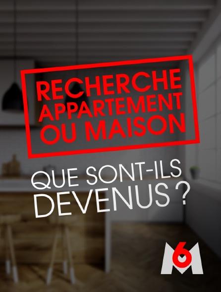 M6 - Recherche appartement ou maison : que sont-ils devenus ?