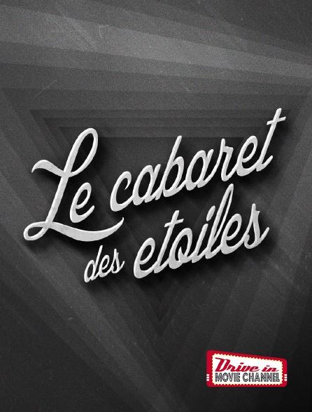 Drive-in Movie Channel - Le cabaret des étoiles