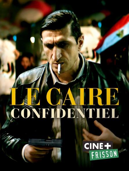 Ciné+ Frisson - Le Caire confidentiel