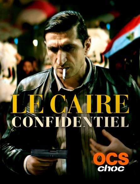 OCS Choc - Le Caire confidentiel