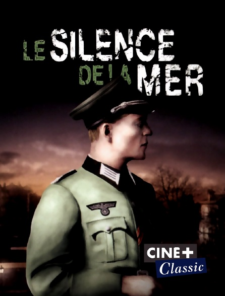 Ciné+ Classic - Le silence de la mer