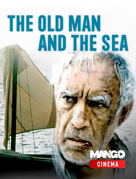 MANGO Cinéma - The Old Man and the Sea