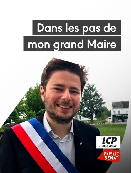 LCP Public Sénat - Dans les pas de mon grand Maire