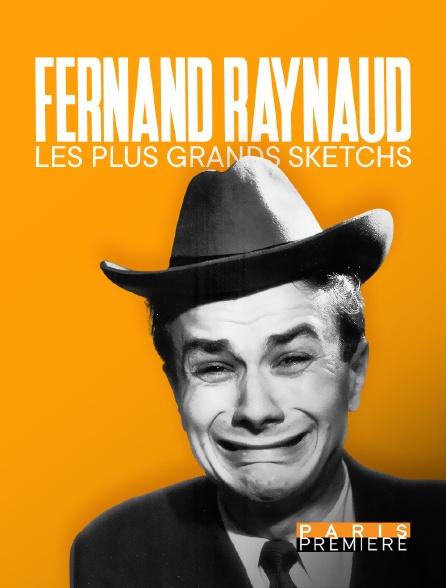 Paris Première - Fernand Raynaud, les plus grands sketchs
