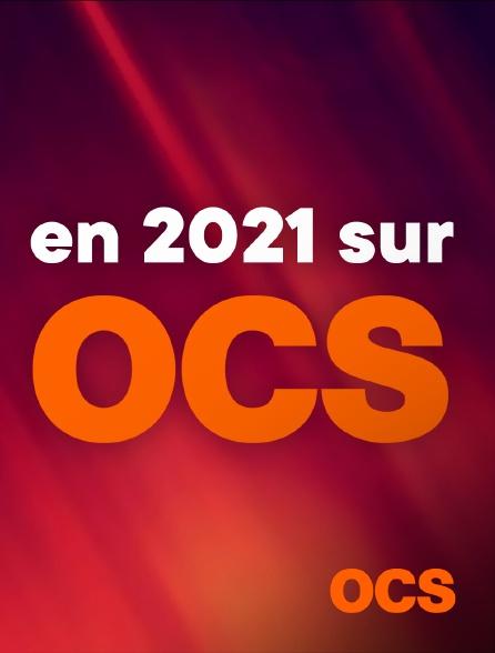 OCS - En 2021 sur OCS