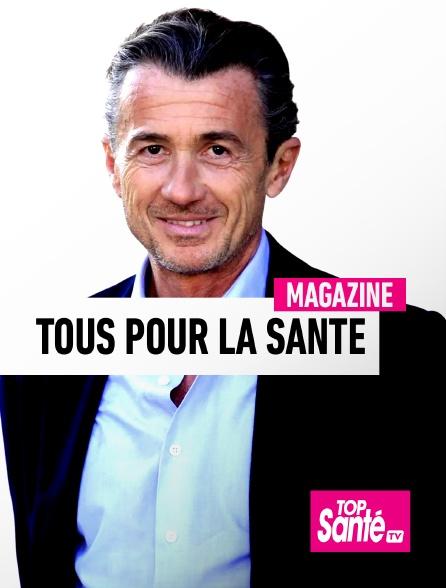 Top Santé TV - Tous pour la Santé
