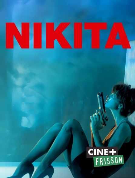 Ciné+ Frisson - Nikita