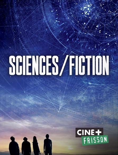 Ciné+ Frisson - Sciences/Fiction