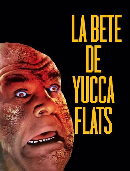 La Bête de Yucca Flats