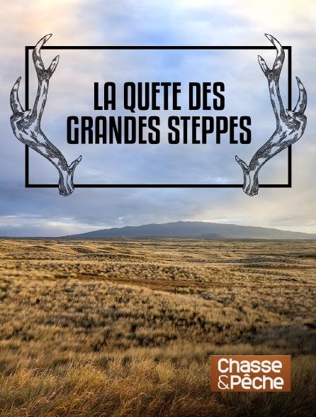 Chasse et pêche - La quête des grandes steppes