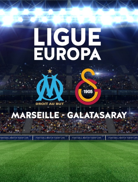 Football : Ligue Europa - Marseille / Galatasaray