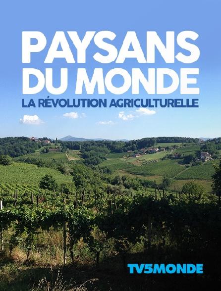 TV5MONDE - Paysans du monde, la révolution agriculturelle