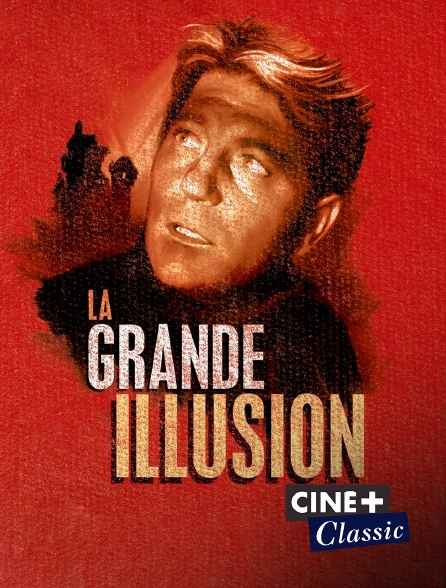 Ciné+ Classic - La grande illusion