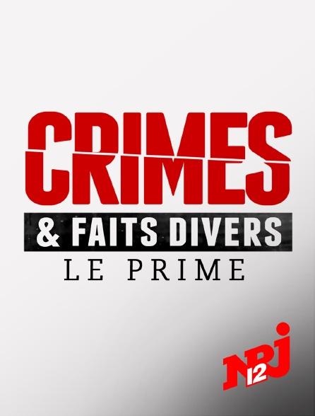 NRJ 12 - Crimes et faits divers : le prime