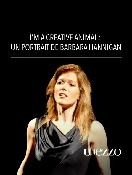 Mezzo - I'm a Creative Animal : Un portrait de Barbara Hannigan