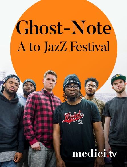 Medici - Ghost-Note en concert àA to JazZ Festival