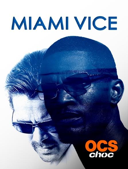 OCS Choc - Miami Vice, deux flics à Miami