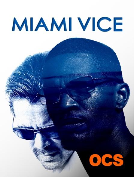 OCS - Miami Vice, deux flics à Miami