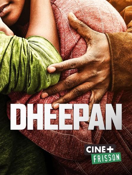 Ciné+ Frisson - Dheepan
