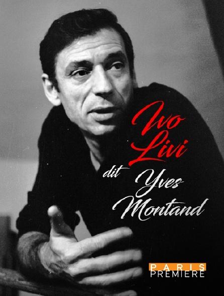 Paris Première - Ivo Livi, dit Yves Montand