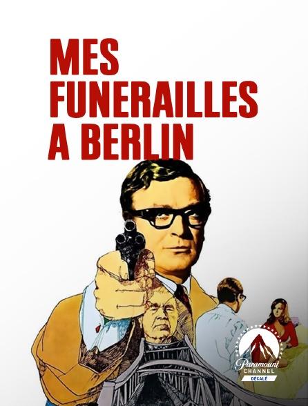 Paramount Channel Décalé - Mes funérailles à Berlin