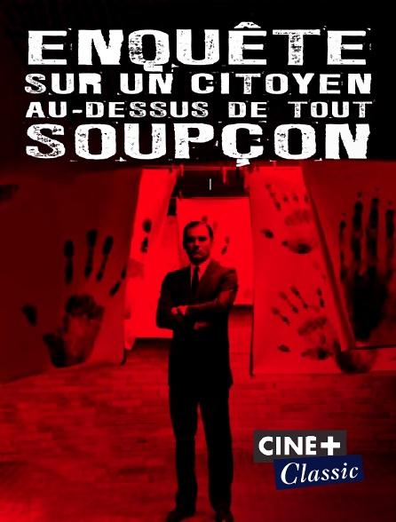 Ciné+ Classic - Enquête sur un citoyen au-dessus de tout soupçon