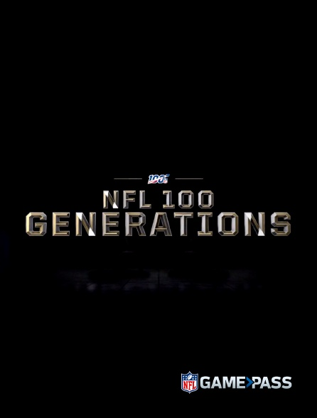 NFL Game Pass - NFL 100 Generations