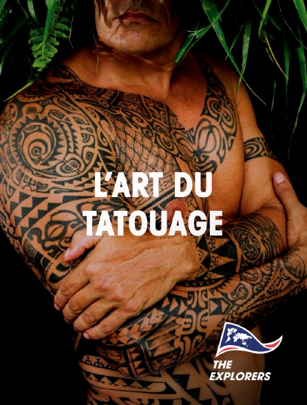 The Explorers - L'art du tatouage