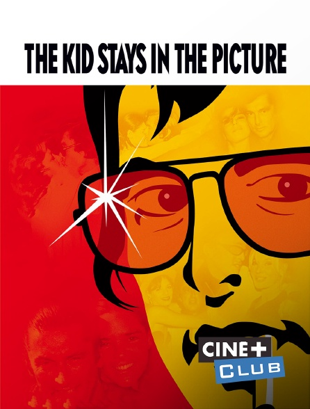 Ciné+ Club - The Kid Stays in the Picture