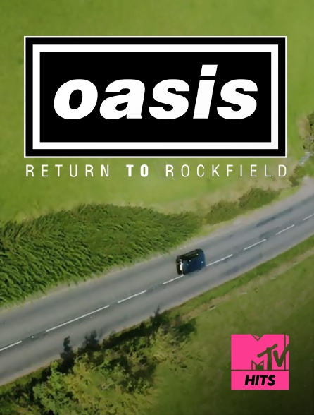 MTV Hits - Oasis : Return To Rockfield