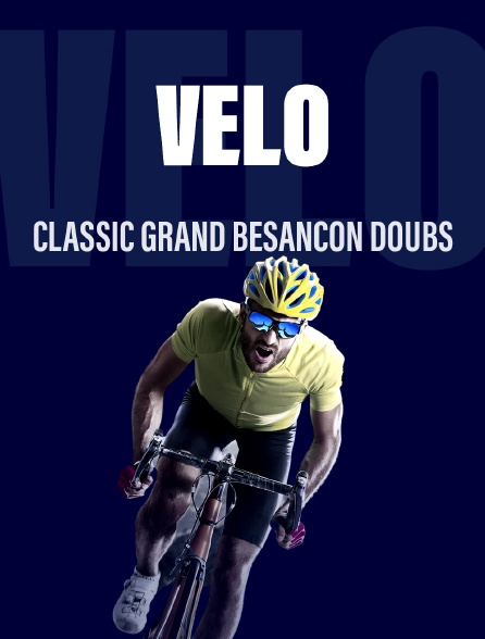Cyclisme : Classic Grand Besançon Doubs