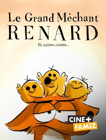 Ciné+ Famiz - Le grand méchant Renard et autres contes