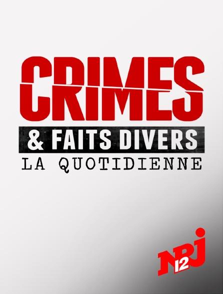 NRJ 12 - Crimes et faits divers: la quotidienne