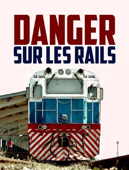 Danger sur les rails