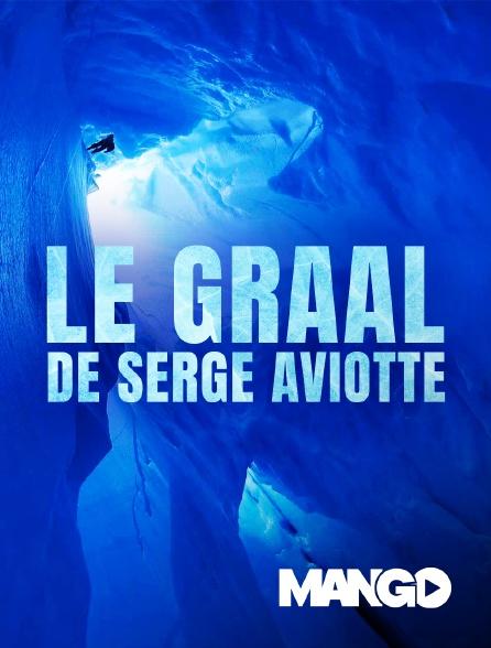 Mango - Le Graal de Serge Aviotte