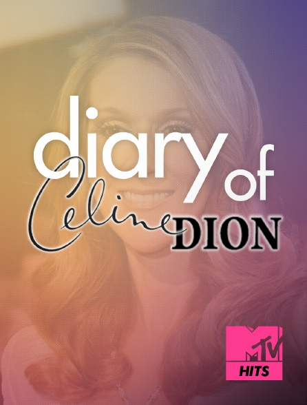 MTV Hits - Diary of Celine Dion