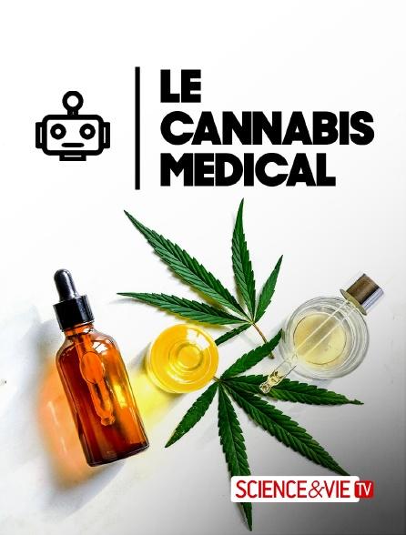 Science et Vie TV - Le cannabis médical