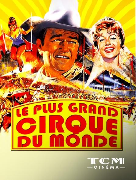 TCM Cinéma - Le plus grand cirque du monde en replay