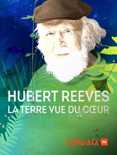 Ushuaïa TV - Hubert Reeves, la Terre vue du coeur