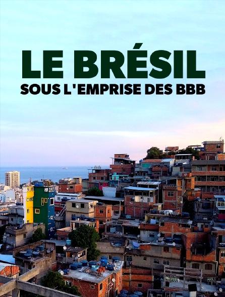 Le Brésil sous l'emprise des BBB : Bible, Boeuf, Balles