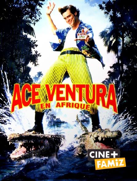 Ciné+ Famiz - Ace Ventura en Afrique