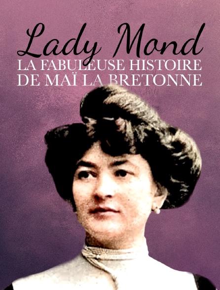 Lady Mond, la fabuleuse histoire de Maï la Bretonne