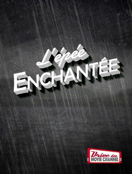Drive-in Movie Channel - L'épée enchantée