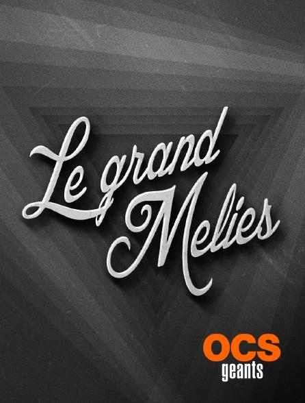 OCS Géants - Le grand Méliès