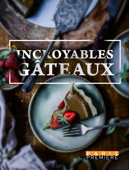 Paris Première - Incroyables gâteaux en replay