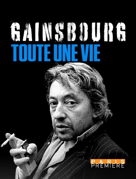 Paris Première - Gainsbourg, toute une vie