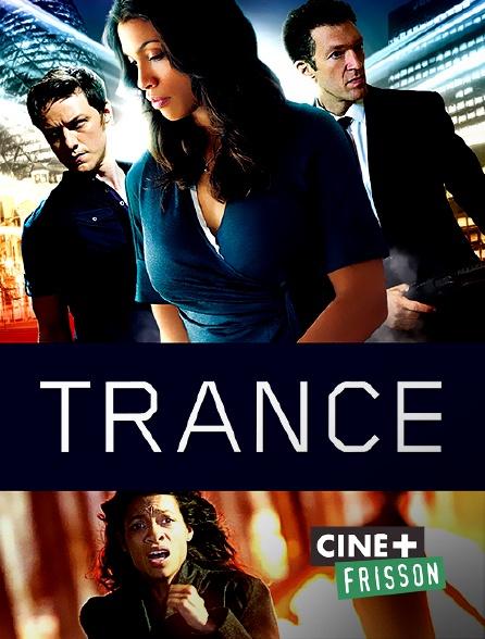 Ciné+ Frisson - Trance