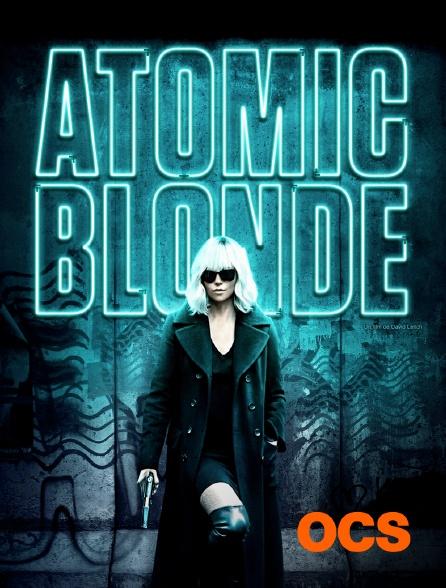 OCS - Atomic Blonde